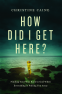 Cover Image: How Did I Get Here?