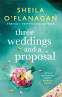 Cover Image: Three Weddings and a Proposal: One summer, three weddings, and the shocking phone call that changes everything . . .