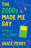 Cover Image: The 2000s Made Me Gay