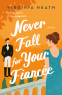 Cover Image: Never Fall for Your Fiancee