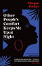 Cover Image: Other People's Comfort Keeps Me Up At Night