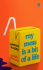 Cover Image: My Mess is a Bit of a Life