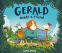 Cover Image: Gerald Needs a Friend