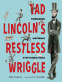 Cover Image: Tad Lincoln's Restless Wriggle