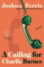 Cover Image: A Calling for Charlie Barnes