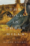 Cover Image: The Gold in These Hills