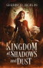 Cover Image: Kingdom of Shadows and Dust