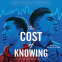 Cover Image: The Cost of Knowing