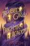 Cover Image: The Troubled Girls of Dragomir Academy
