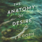 Cover Image: The Anatomy of Desire