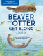 Cover Image: Beaver and Otter Get Along...Sort of