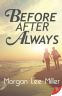Cover Image: Before. After. Always.