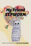 Cover Image: My Friend EEPWORM
