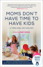Cover Image: Moms Don't Have Time to Have Kids
