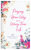 Cover Image: Praying Your Way to a Worry-Free Life