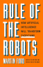 Cover Image: Rule of the Robots