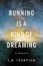Cover Image: Running Is a Kind of Dreaming