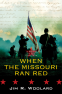 Cover Image: When the Missouri Ran Red
