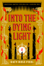 Cover Image: Into the Dying Light