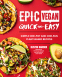 Cover Image: Epic Vegan Quick and Easy