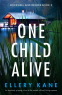 Cover Image: One Child Alive (Rockwell and Decker Book 3)