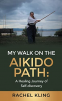 Cover Image: My Walk on the Aikido Path