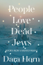 Cover Image: People Love Dead Jews