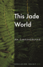 Cover Image: This Jade World