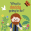 Cover Image: What is Daddy Going to Do?