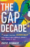 Cover Image: The Gap Decade