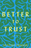 Cover Image: Better to Trust