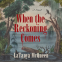 Cover Image: When the Reckoning Comes