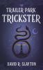 Cover Image: Trailer Park Trickster