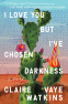 Cover Image: I Love You but I've Chosen Darkness