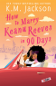 Cover Image: How to Marry Keanu Reeves in 90 Days