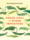 Cover Image: Green Chili and Other Impostors
