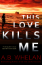Cover Image: This Love Kills Me