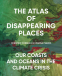 Cover Image: The Atlas of Disappearing Places