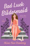 Cover Image: Bad Luck Bridesmaid