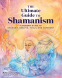 Cover Image: The Ultimate Guide to Shamanism