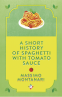 Cover Image: A Short History of Spaghetti with Tomato Sauce