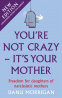 Cover Image: You're Not Crazy - It's Your Mother