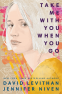 Cover Image: Take Me With You When You Go