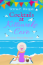 Cover Image: Cocktails at Kittiwake Cove
