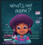 Cover Image: What's Her Name?