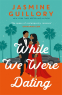 Cover Image: While We Were Dating