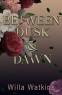 Cover Image: Between Dusk & Dawn