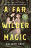 Cover Image: A Far Wilder Magic