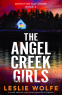 Cover Image: The Angel Creek Girls (Detective Kay Sharp Book 3)