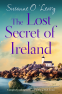 Cover Image: The Lost Secret of Ireland (Starlight Cottages Book 2)